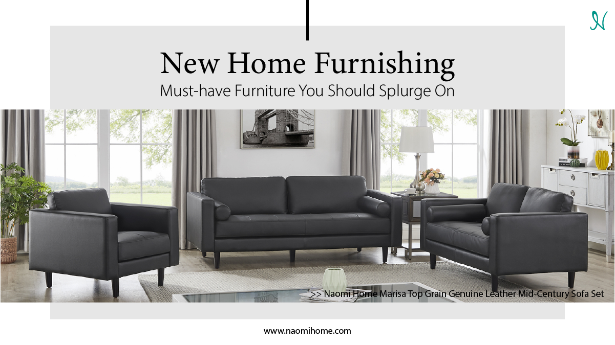 New Home Furnishing: Must-Have Furniture You Should Splurge On