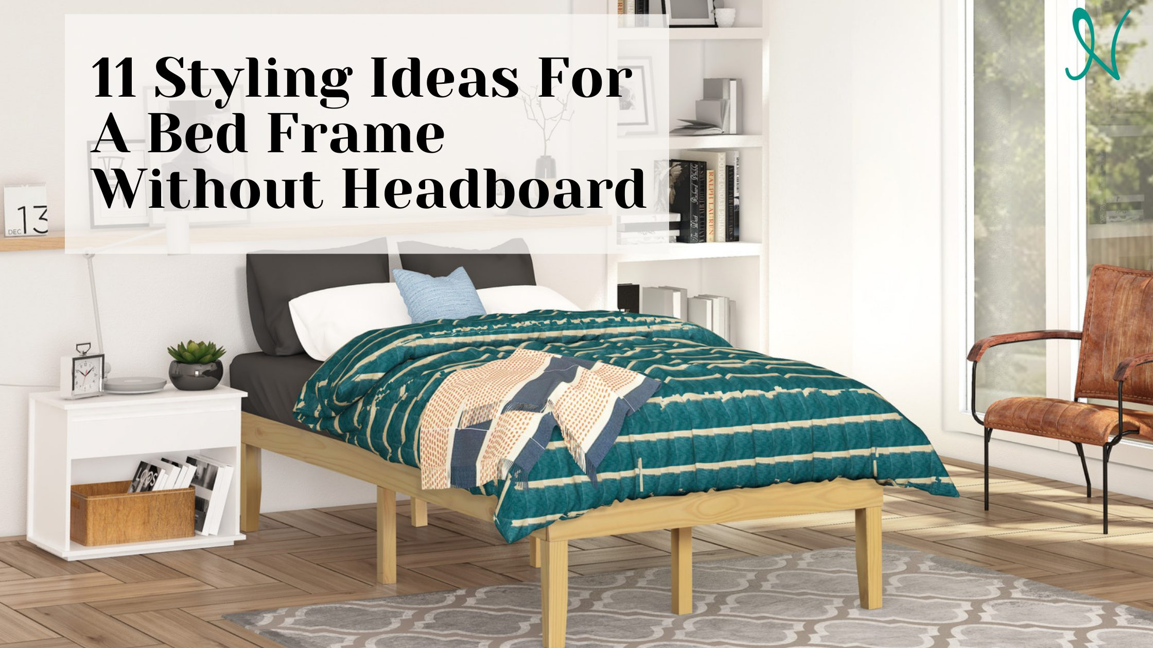 11 Styling Ideas For A Bed Frame Without Headboard
